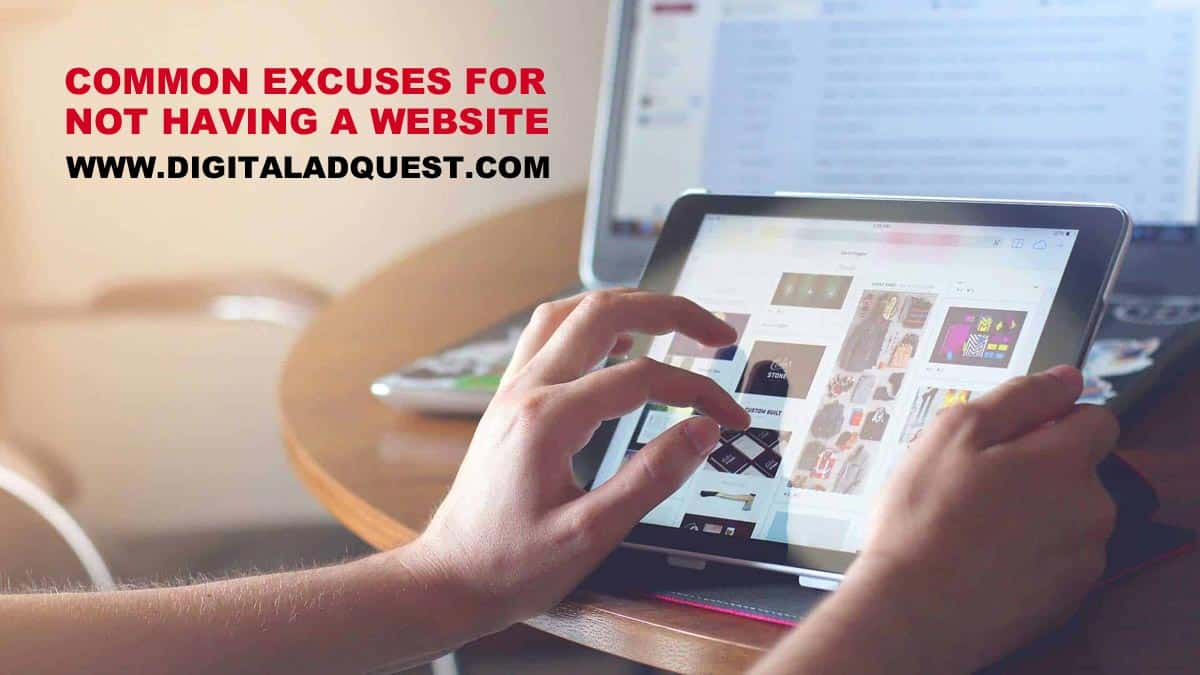 Excuses For Not Having A Website